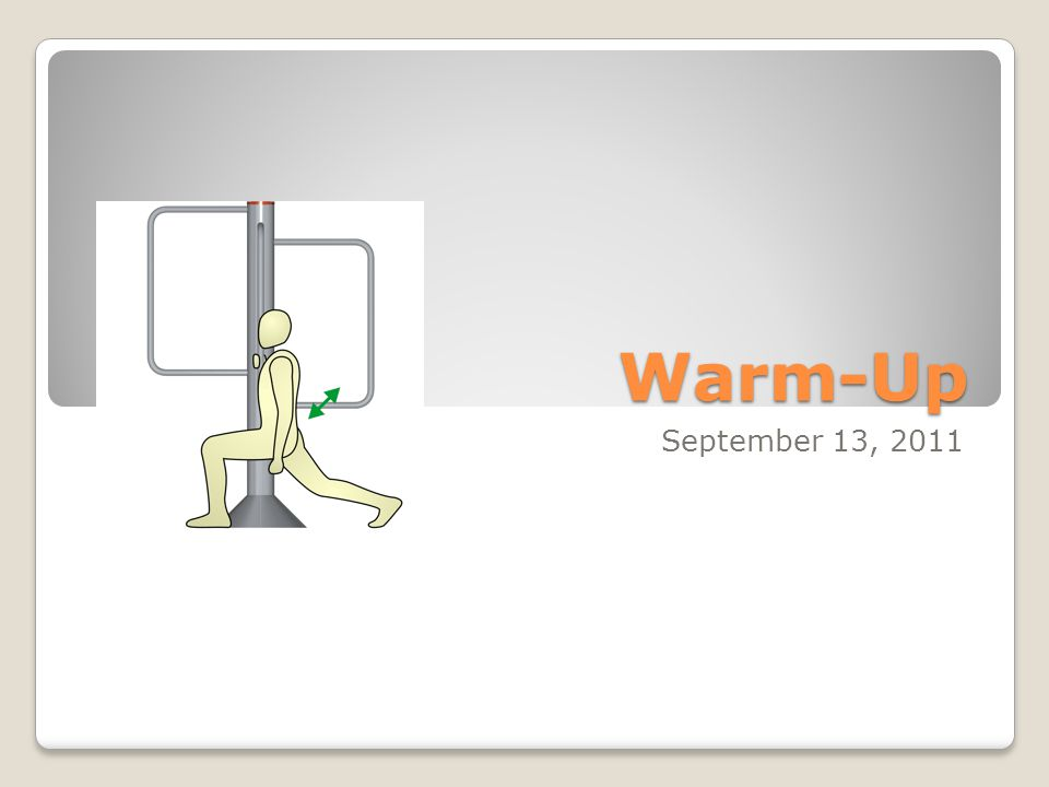 Warm-Up September 13, 2011