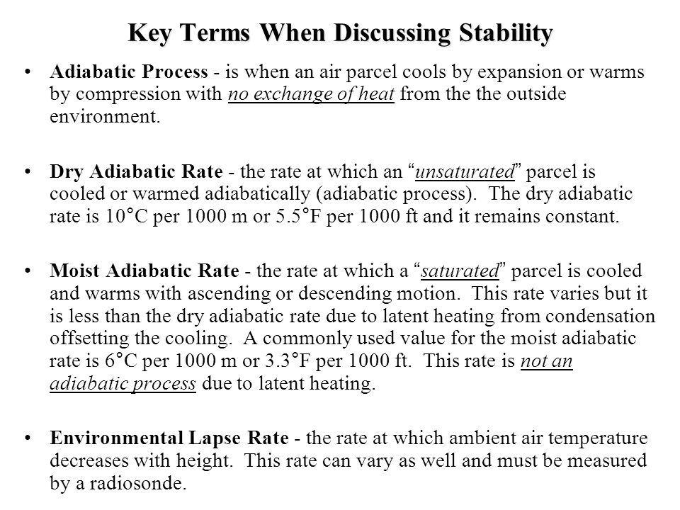 Conditional Instability (conditionally unstable atmosphere) Unsaturated stable air is lifted to a level at which it becomes saturated, instability may be released.