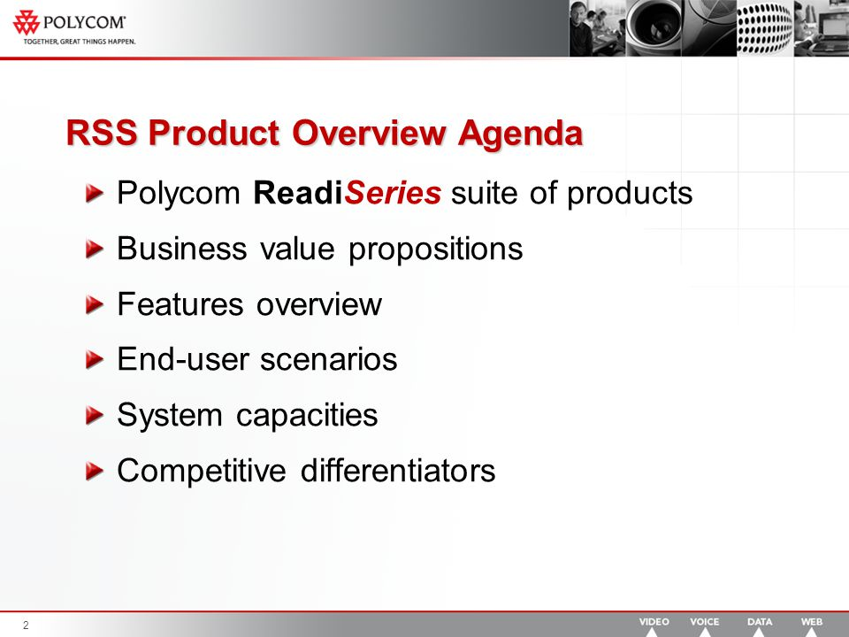 2 RSS Product Overview Agenda Polycom ReadiSeries suite of products Business value propositions Features overview End-user scenarios System capacities Competitive differentiators