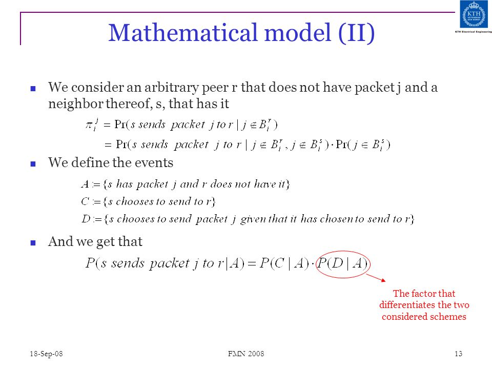 18-Sep-08 FMN 2008 13 Mathematical model (II) We consider an arbitrary peer r that does not have packet j and a neighbor thereof, s, that has it We de