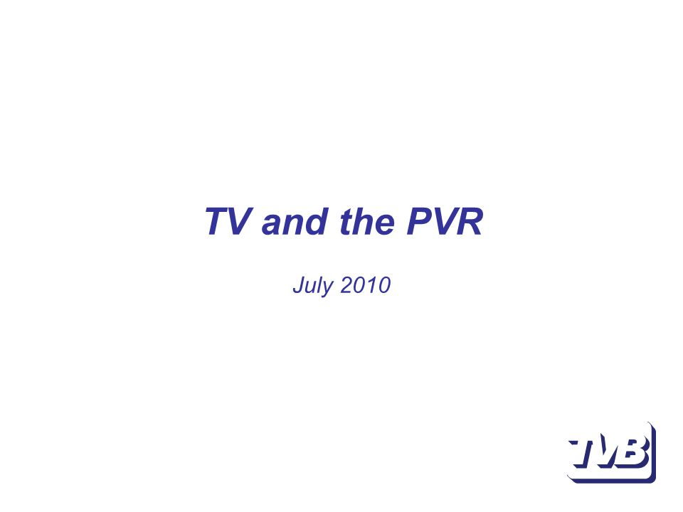 TV and the PVR July 2010