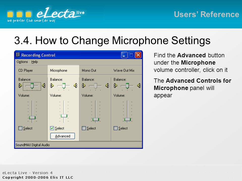3.4. How to Change Microphone Settings Users' Reference Find the Advanced button under the Microphone volume controller, click on it The Advanced Cont