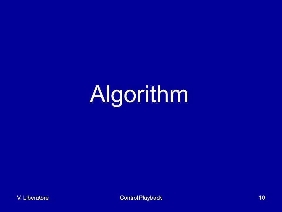 V. LiberatoreControl Playback10 Algorithm
