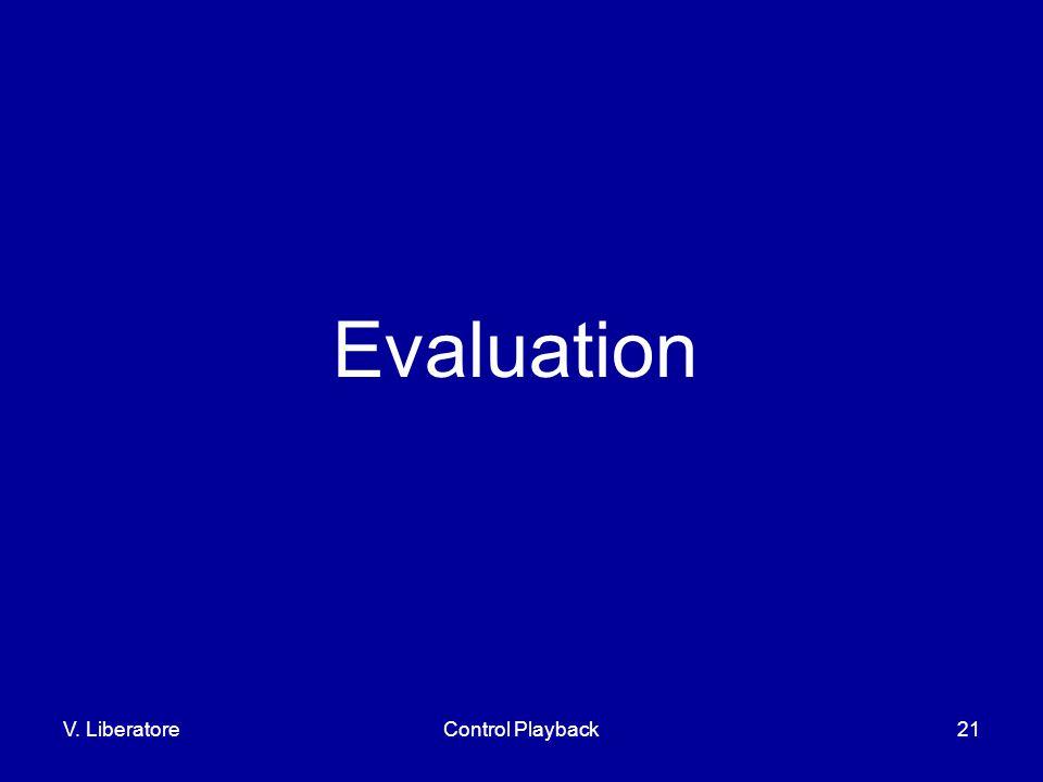 V. LiberatoreControl Playback21 Evaluation