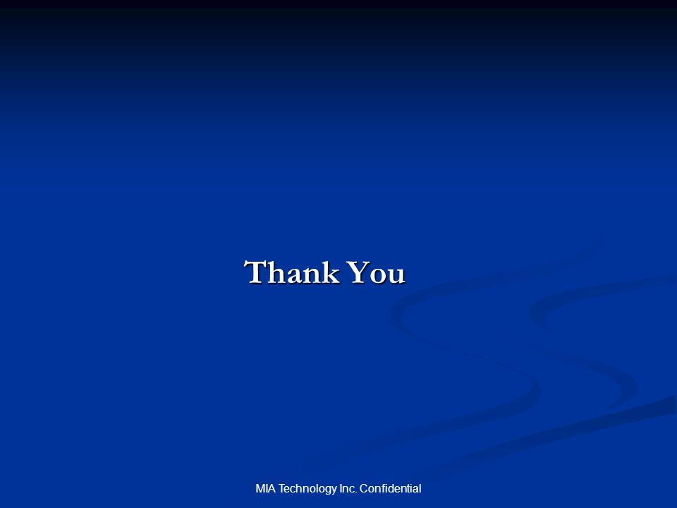 MIA Technology Inc. Confidential Thank You