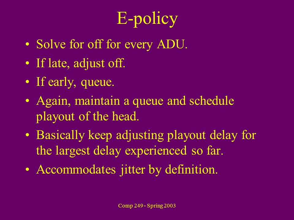 Comp 249 - Spring 2003 E-policy Solve for off for every ADU.