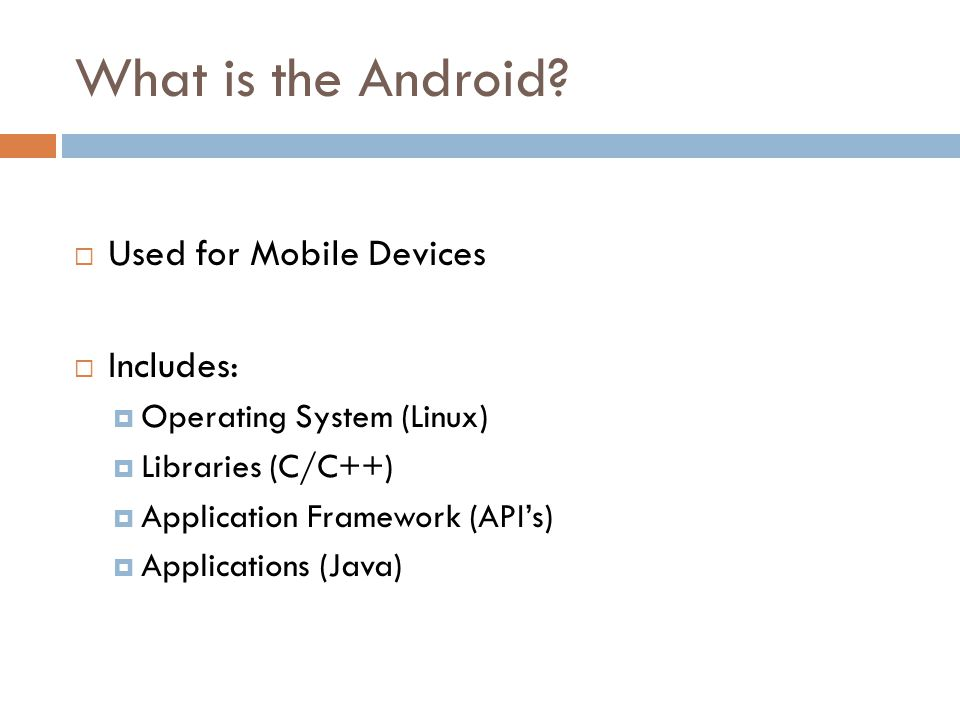 What is the Android.