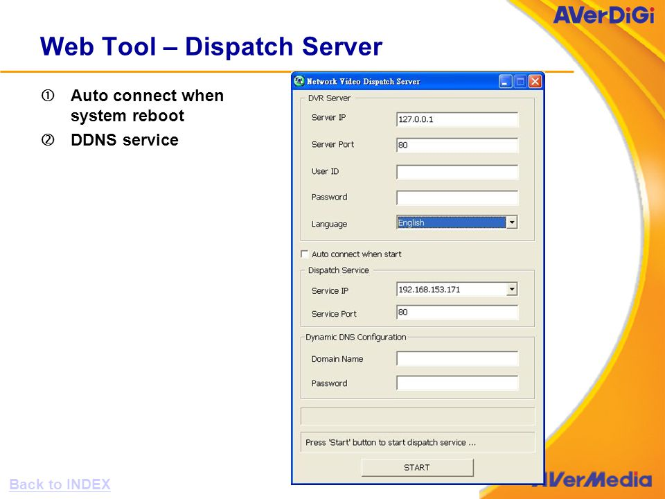 Web Tool – Dispatch Server Auto connect when system reboot 'DDNS service Back to INDEX