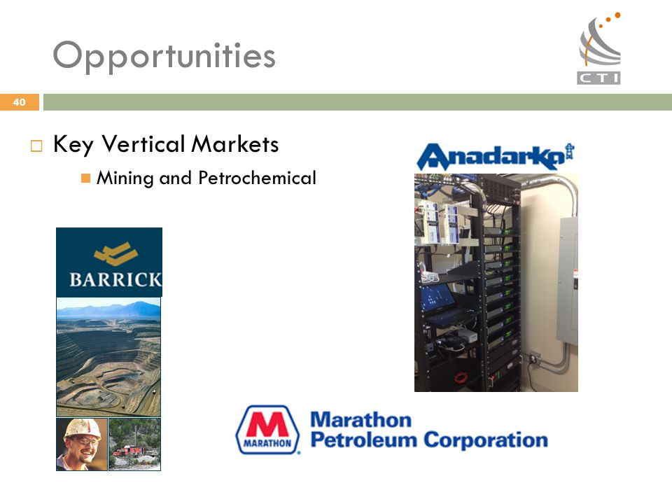 40 Opportunities  Key Vertical Markets Mining and Petrochemical