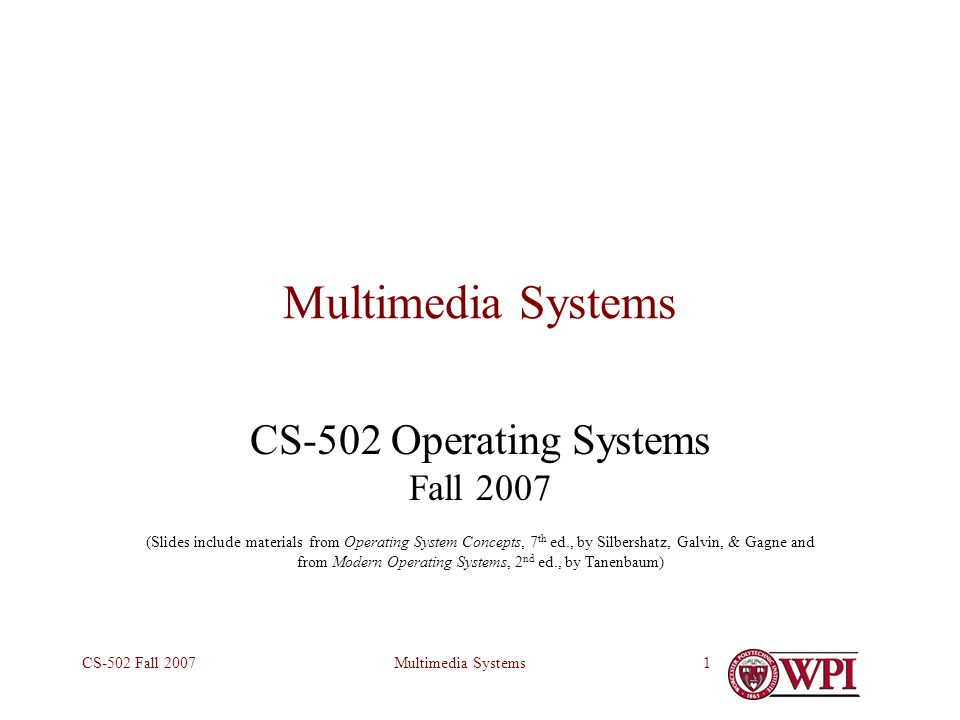 Multimedia SystemsCS-502 Fall 20072 Outline What is multi-media.