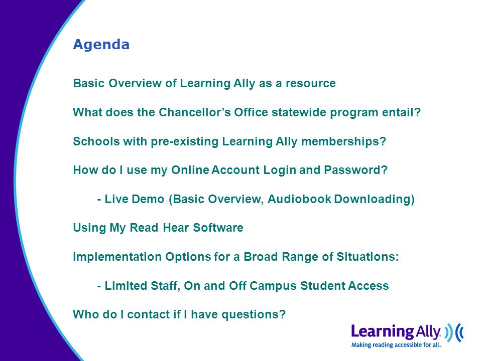 Agenda Basic Overview of Learning Ally as a resource What does the Chancellor's Office statewide program entail.