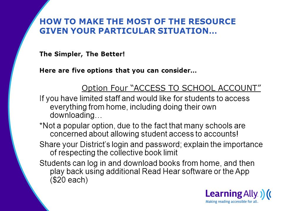 HOW TO MAKE THE MOST OF THE RESOURCE GIVEN YOUR PARTICULAR SITUATION… The Simpler, The Better.
