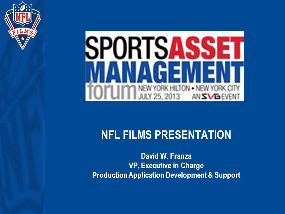 NFL FILMS PRESENTATION David W.