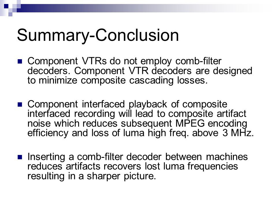 Summary-Conclusion Component VTRs do not employ comb-filter decoders.