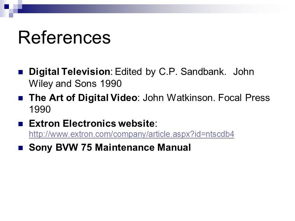 References Digital Television: Edited by C.P. Sandbank.