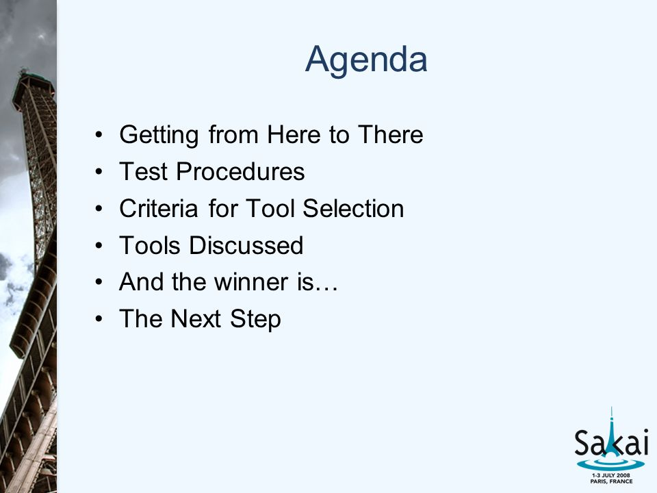 Agenda Getting from Here to There Test Procedures Criteria for Tool Selection Tools Discussed And the winner is… The Next Step