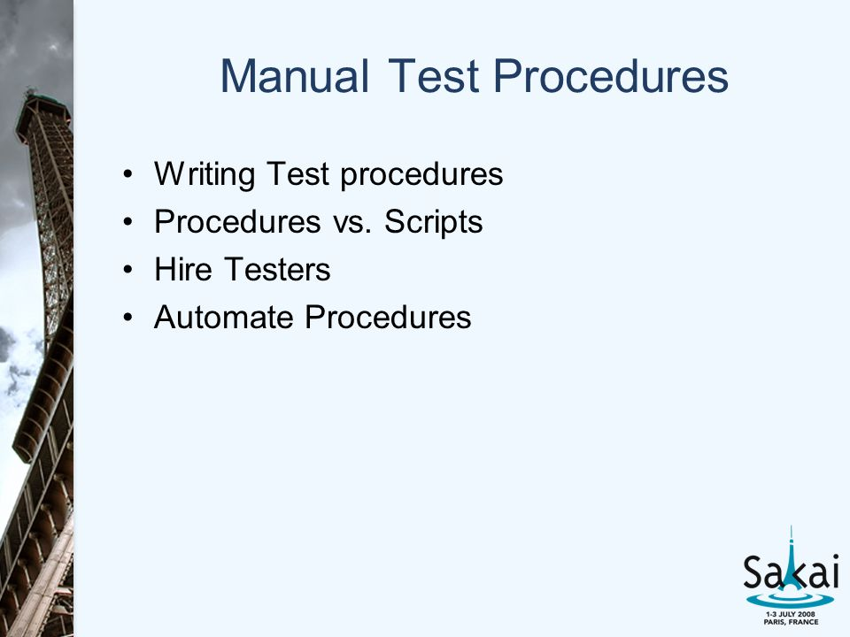 Manual Test Procedures Writing Test procedures Procedures vs.