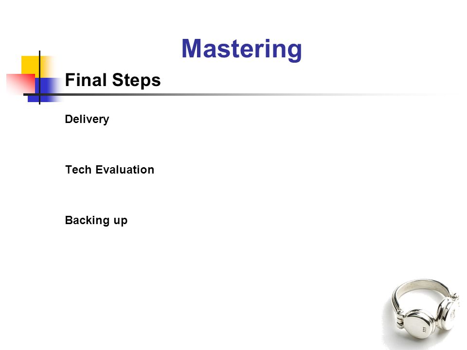 Mastering Final Steps Delivery Tech Evaluation Backing up