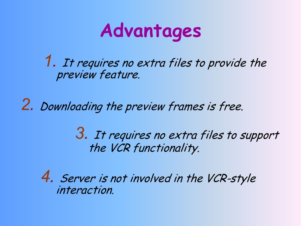 Advantages 1.It requires no extra files to provide the preview feature.