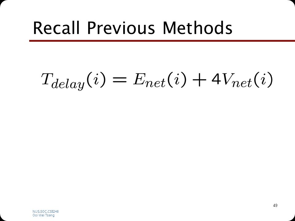 NUS.SOC.CS5248 Ooi Wei Tsang 49 Recall Previous Methods