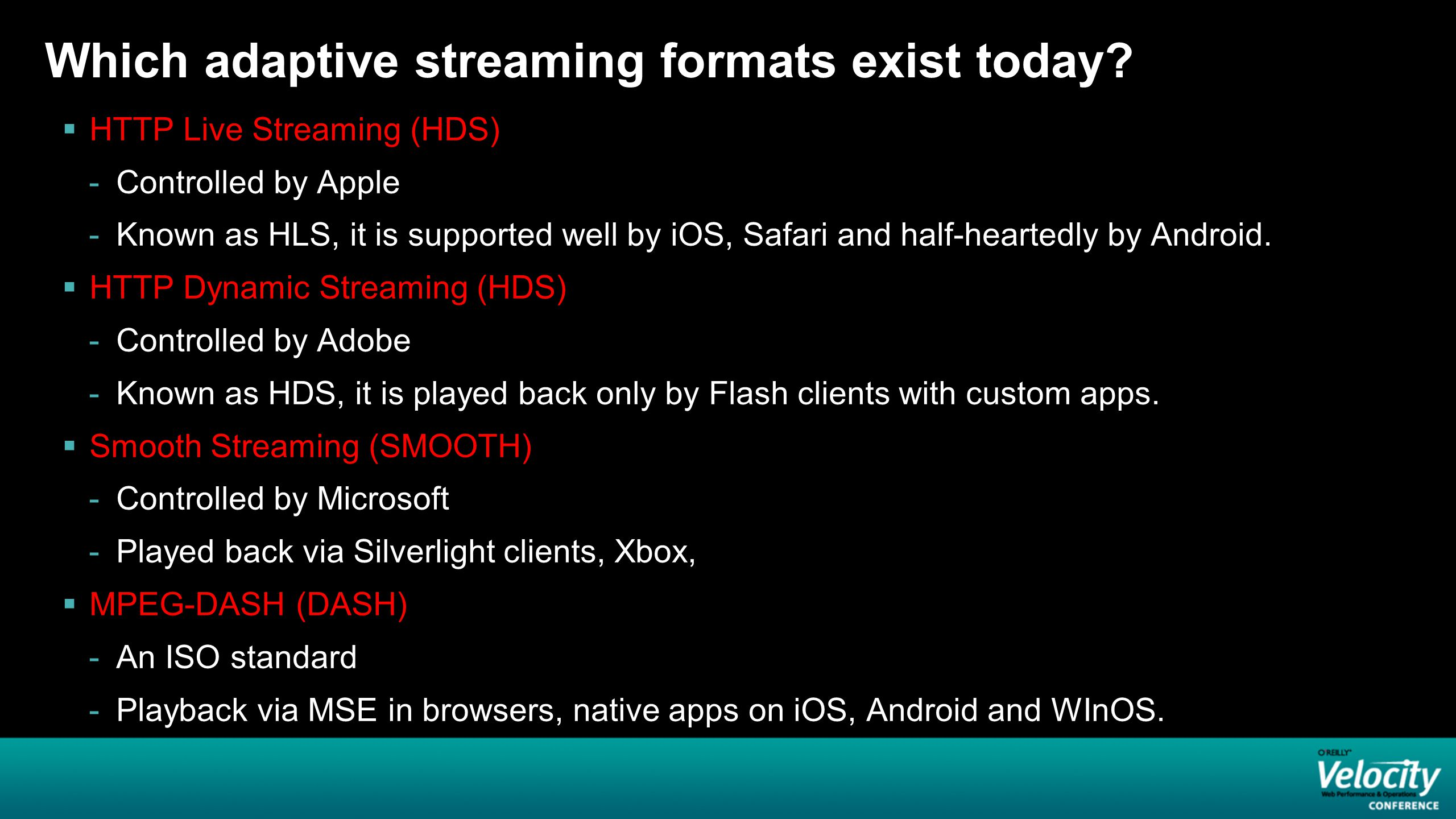 Which adaptive streaming formats exist today.