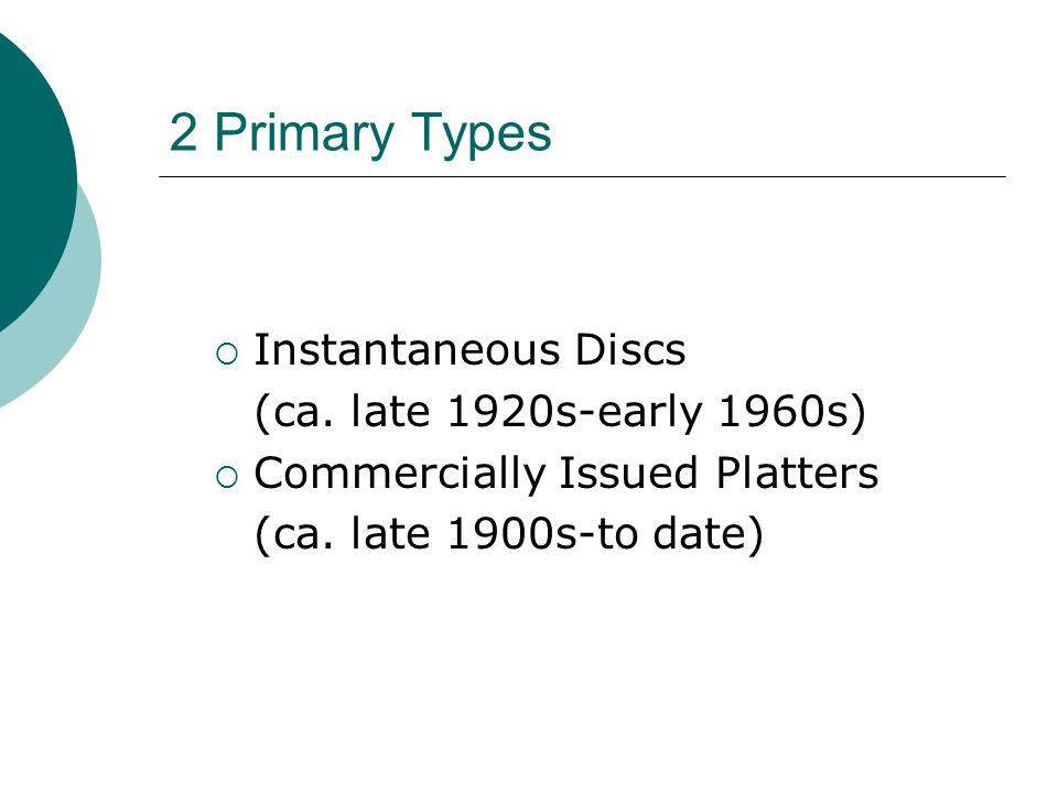 2 Primary Types  Instantaneous Discs (ca.
