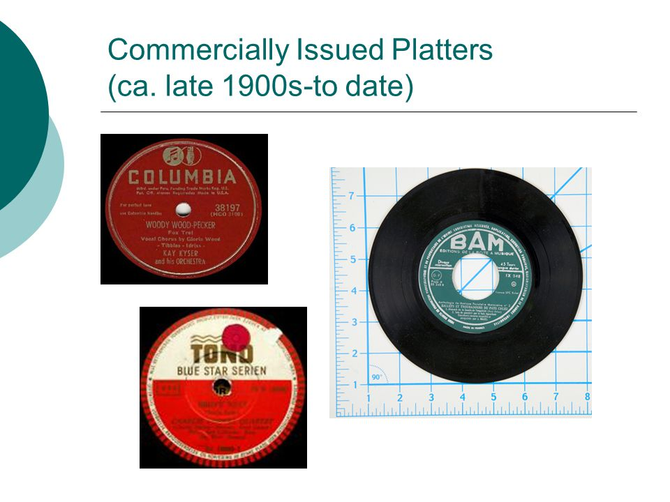 Commercially Issued Platters (ca. late 1900s-to date)