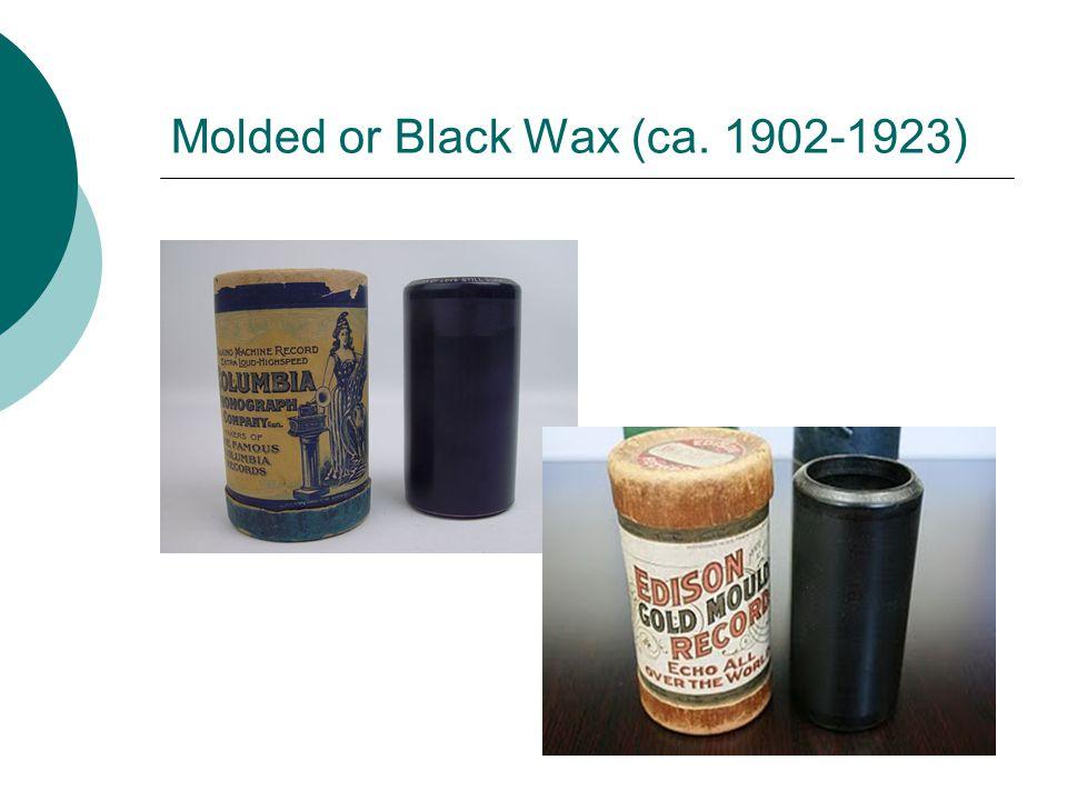 Molded or Black Wax (ca. 1902-1923)