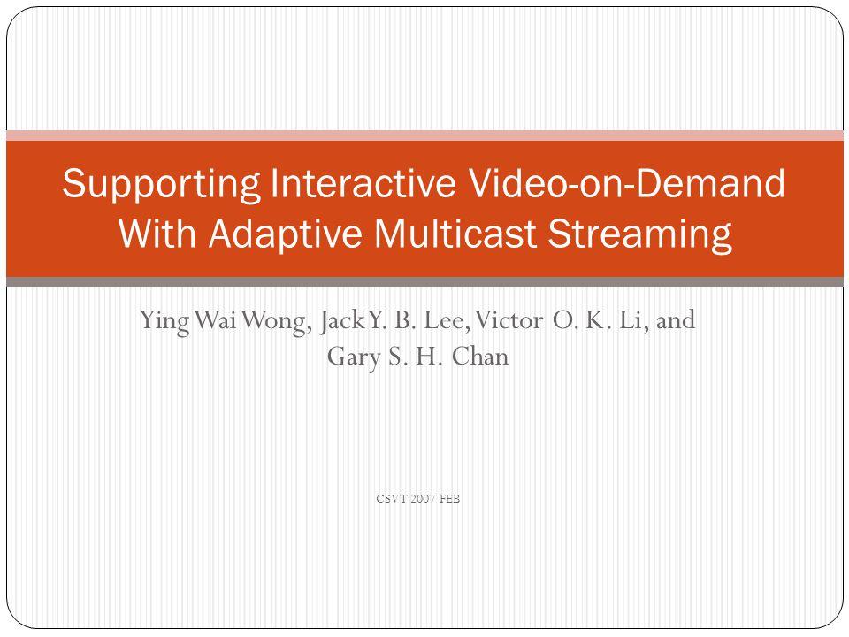 Ying Wai Wong, Jack Y. B. Lee, Victor O. K. Li, and Gary S.