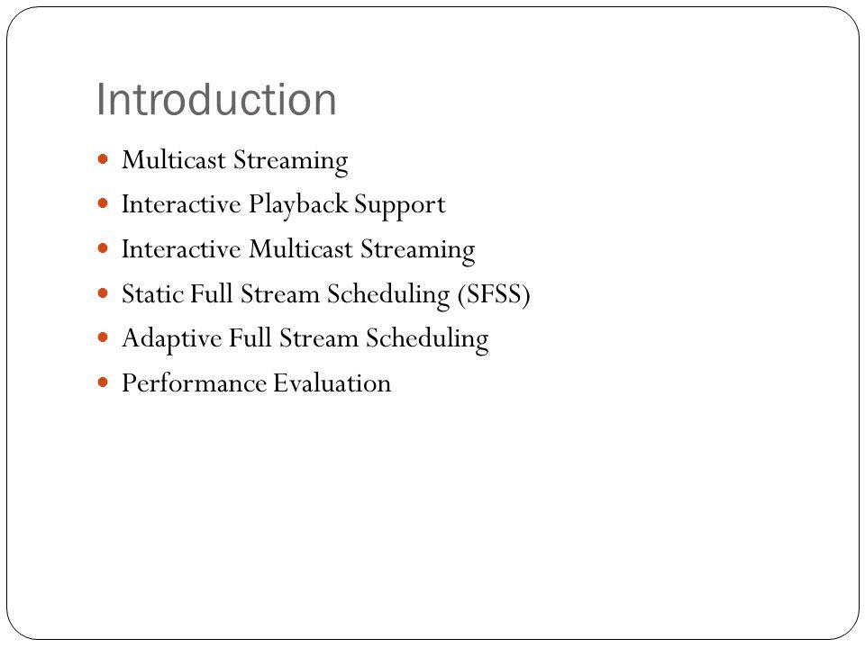Multicast Streaming Concept 10:00 10:03 10:05 Tcsu (http://vc.cs.nthu.edu.tw/home/paper/codfiles/tcsu/200104221412/odmr_jswang.ppt) time 10:0010:0310:05 Stream 1Stream 2Stream 3