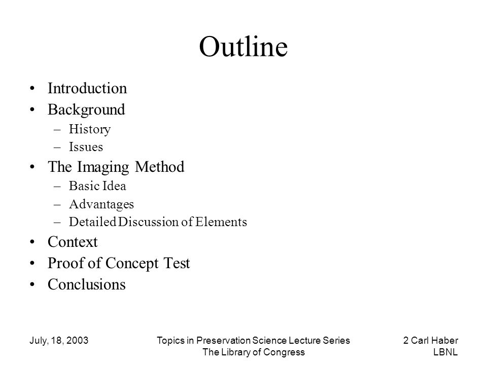 July, 18, 2003Topics in Preservation Science Lecture Series The Library of Congress 2 Carl Haber LBNL Outline Introduction Background –History –Issues