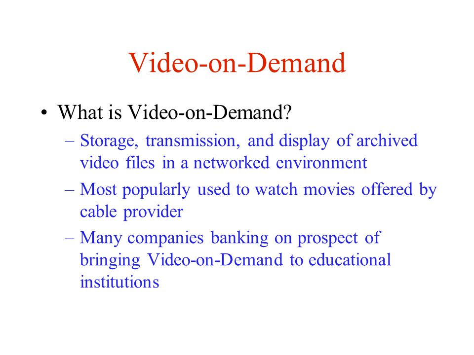 Video-on-Demand Video storage architectures –Stripe video across array of disks Each disk can service a small number of requests for different movies Less popular videos don t waste disk bandwidth Load balancing Scheduling is much more difficult –New video must wait for disk scheduling window –Fast-forward or rewind must wait for scheduling window in next disk Disk failure affects many movies, not just one Best cost/stream of two architectures