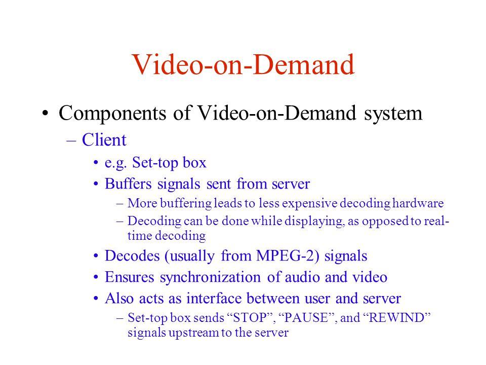 Video-on-Demand Viola – Chinese University of Hong Kong –Video striping across servers RAIS – Redun.