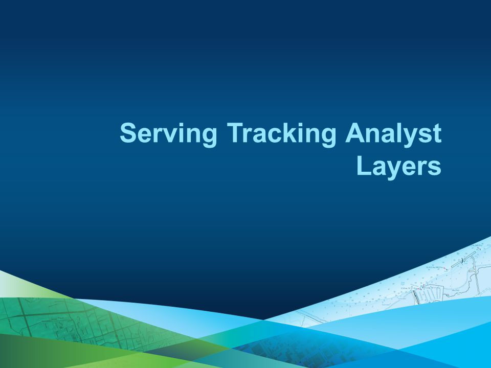 Serving Tracking Analyst Layers