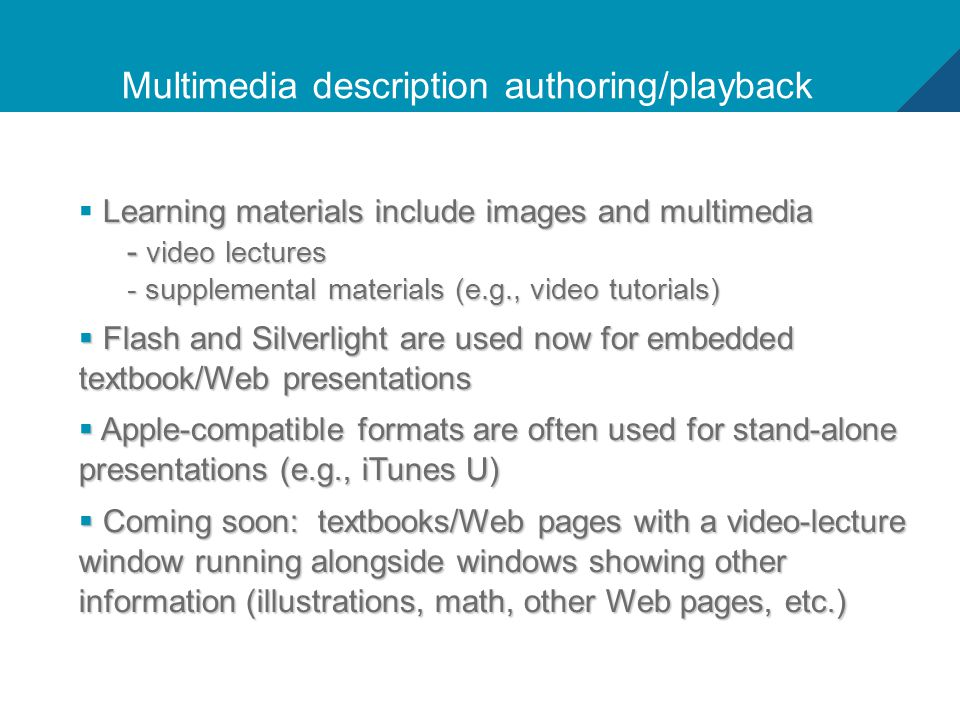 11 Multimedia description authoring/playback Learning materials include images and multimedia  Learning materials include images and multimedia - vid