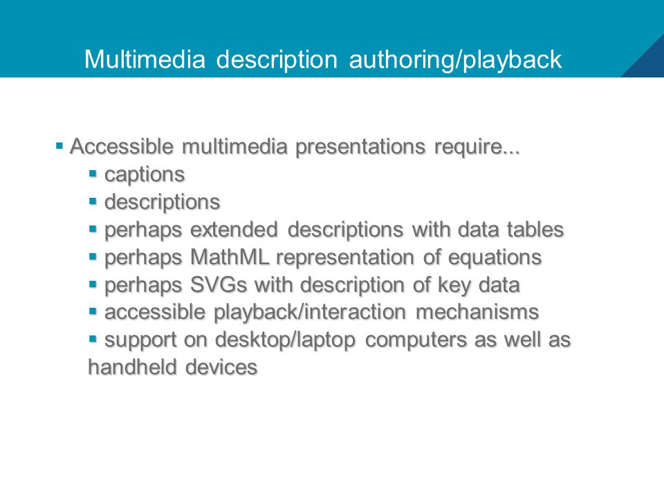 12 Multimedia description authoring/playback Accessible multimedia presentations require...