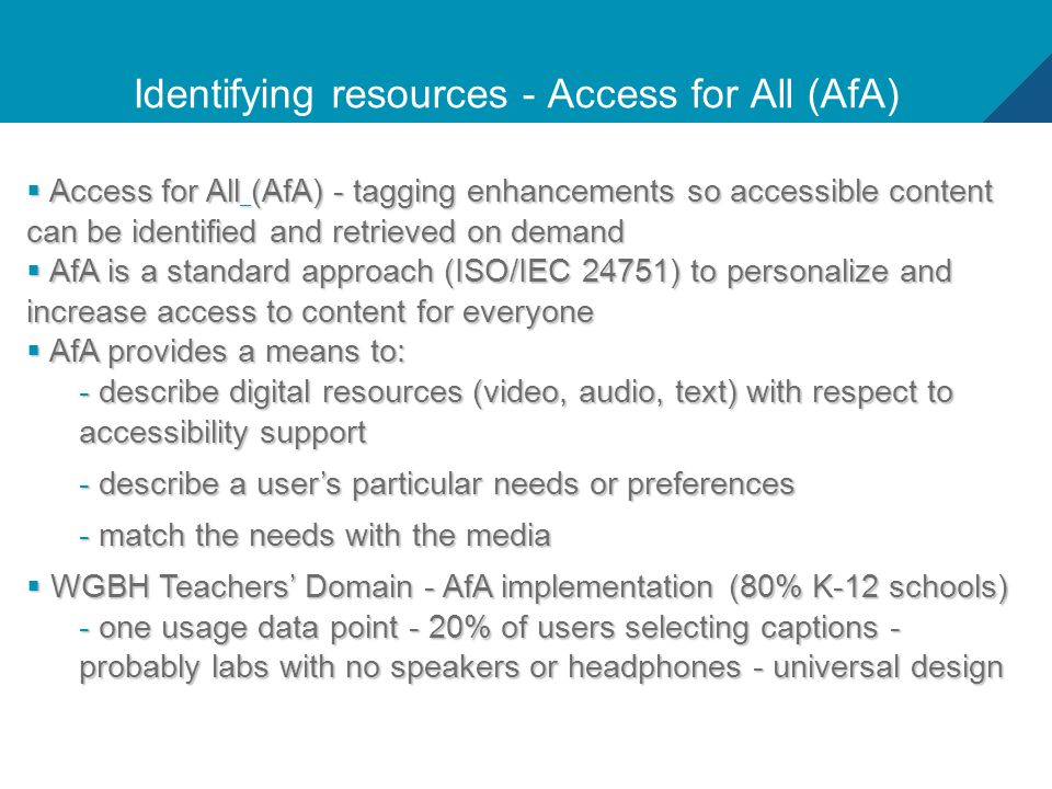17 Identifying resources - Access for All (AfA)  Access for All (AfA) - tagging enhancements so accessible content can be identified and retrieved on
