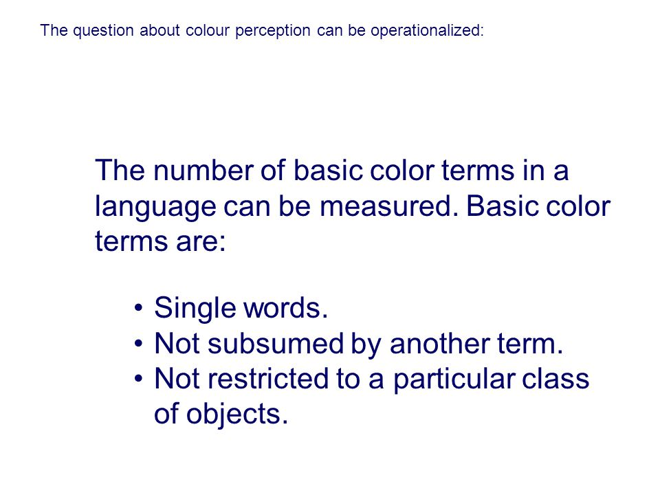 The question about colour perception can be operationalized: Single words.