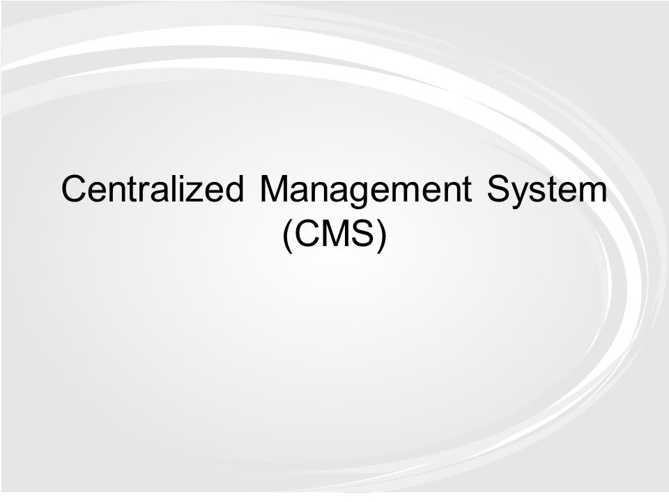 Centralized Management System (CMS)