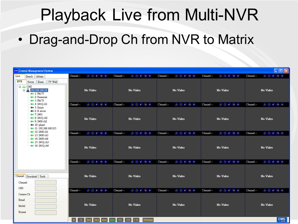 Playback Live from Multi-NVR Drag-and-Drop Ch from NVR to Matrix
