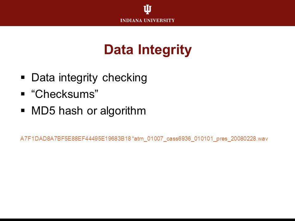 "Data Integrity  Data integrity checking  ""Checksums""  MD5 hash or algorithm A7F1DAD8A7BF5E88EF44495E19683B18 *atm_01007_cass6936_010101_pres_200802"