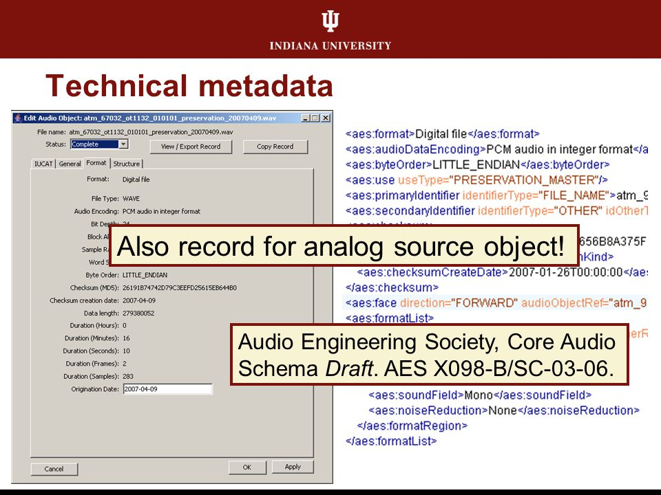 Technical metadata Audio Engineering Society, Core Audio Schema Draft. AES X098-B/SC-03-06. Also record for analog source object!