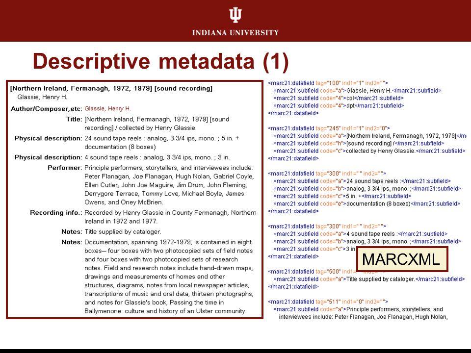 Descriptive metadata (1) MARCXML