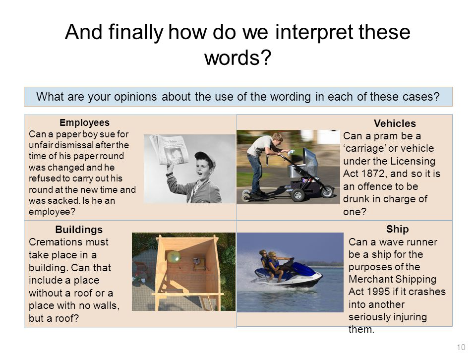 And finally how do we interpret these words? 10 What are your opinions about the use of the wording in each of these cases? Employees Can a paper boy
