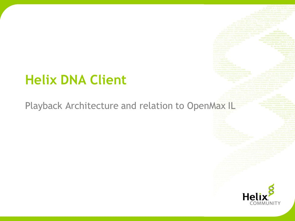 Helix DNA Client Playback Architecture and relation to OpenMax IL