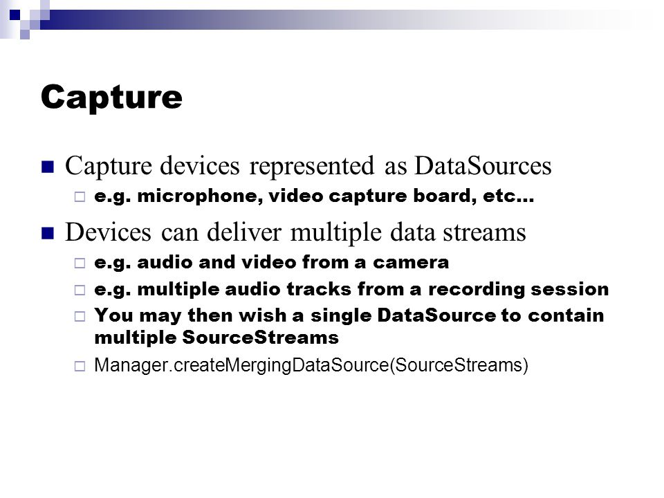 Capture Capture devices represented as DataSources  e.g.
