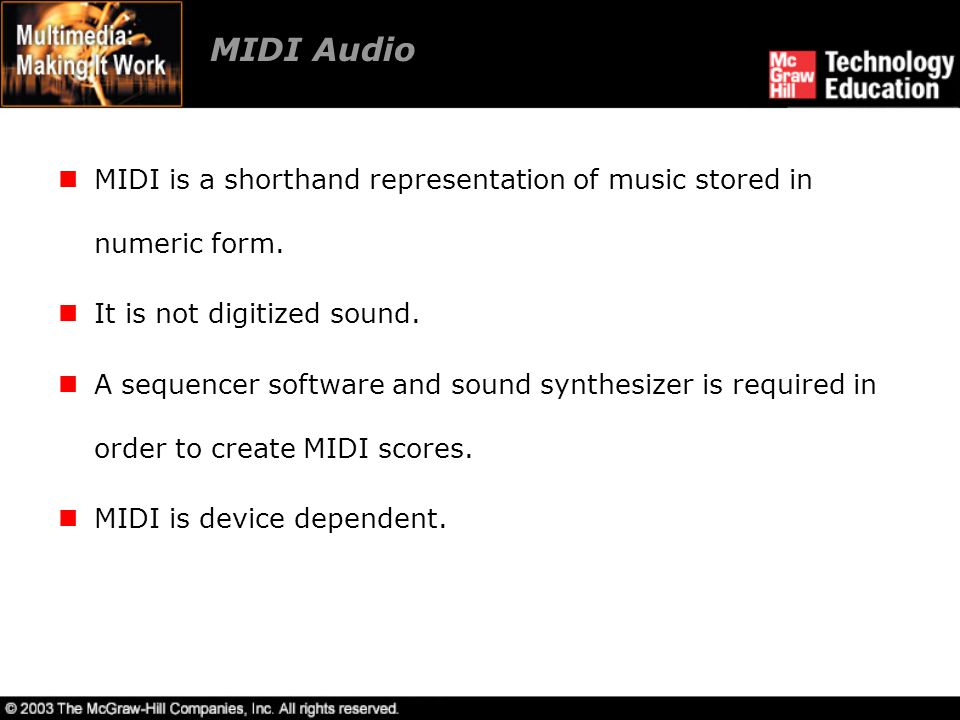 MIDI Audio MIDI is a shorthand representation of music stored in numeric form. It is not digitized sound. A sequencer software and sound synthesizer i