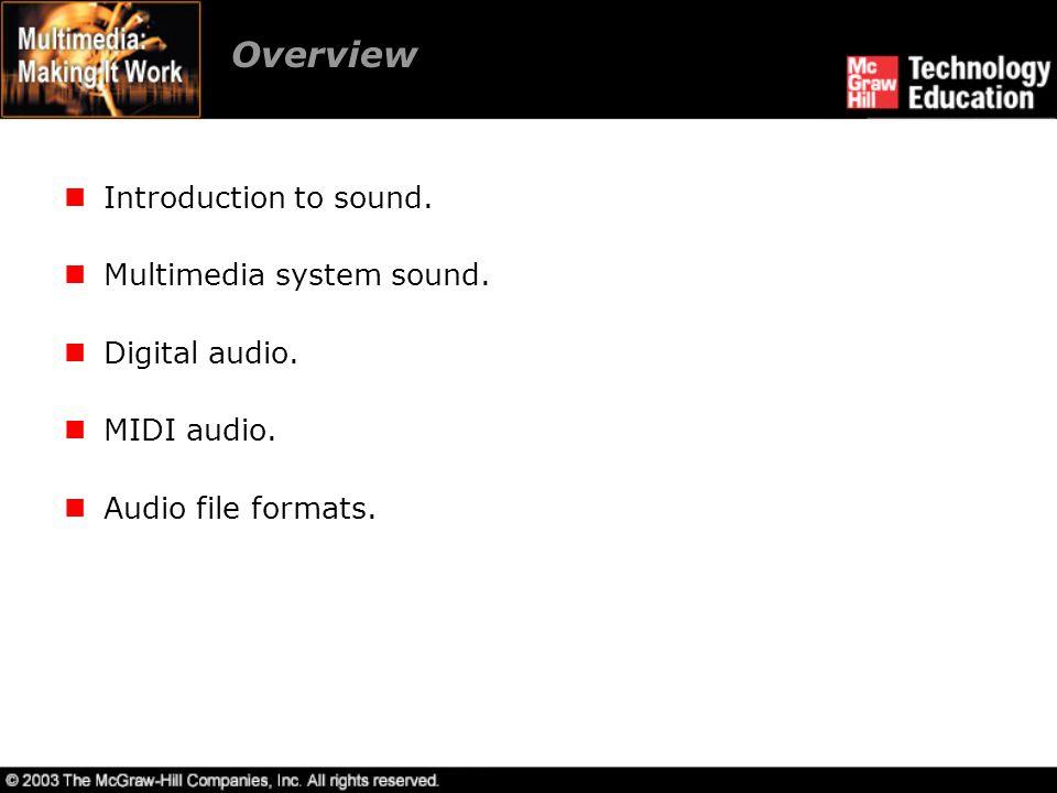 Overview MIDI versus digital audio.Adding sound to multimedia project.