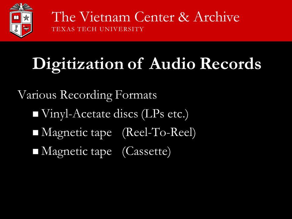 Various Recording Formats Vinyl-Acetate discs (LPs etc.) Vinyl-Acetate discs (LPs etc.) Magnetic tape (Reel-To-Reel) Magnetic tape (Reel-To-Reel) Magn