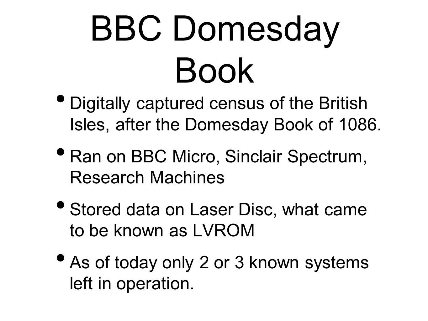 BBC Domesday Book Digitally captured census of the British Isles, after the Domesday Book of 1086.